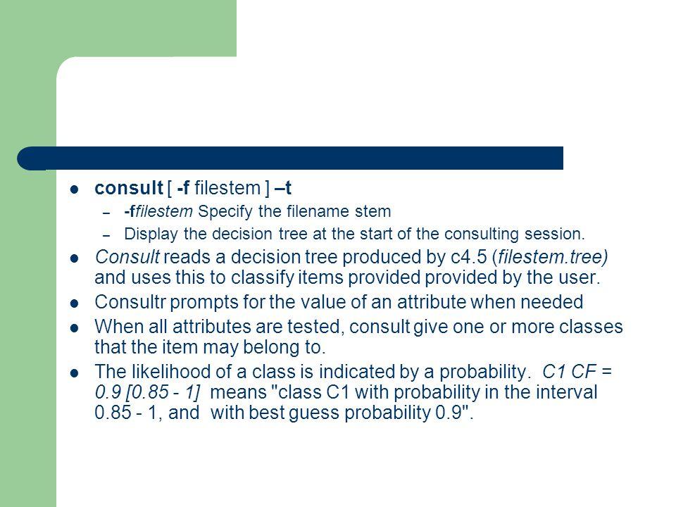 consult [ -f filestem ] –t